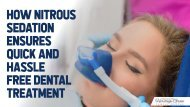 How Nitrous Sedation Ensures Quick and Hassle Free Dental Treatment