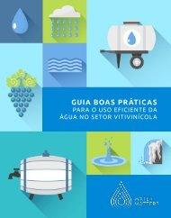 Guia boas práticas para o uso eficiente da água no setor Vitivinícola
