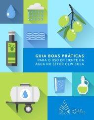 Guia boas práticas para o uso eficiente da água no setor Olivícola