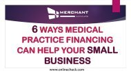 6 ways medical practice financing can help your small business
