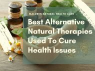 Best Alternative Natural Therapies Used To Cure Health Issues