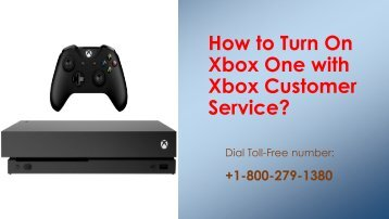 How to Turn on Xbox one with Xbox Customer Service?