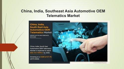 China, India, Southeast Asia Automotive OEM Telematics Marke 1