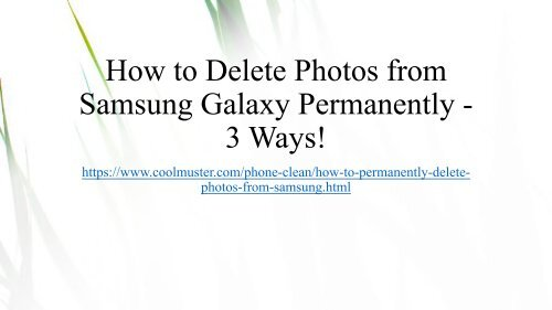 3 Ways to Delete Photos from Samsung Galaxy Permanently