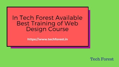 Web Design: Find the Best Training from Tech Forest