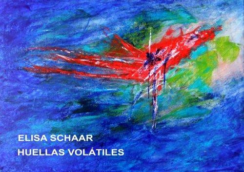 ELISA SCHAAR ART - HUELLAS VOLÁTILES