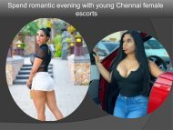 Enjoy some fun filled and romantic evening with Female escorts in Chennai