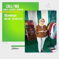 CALL/WA 081-2291-5503, Seminar Batik Jumputan