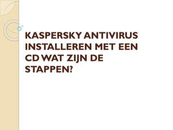 KASPERSKY ANTIVIRUS INSTALLEREN MET EEN CD WAT ZIJN DE STAPPEN