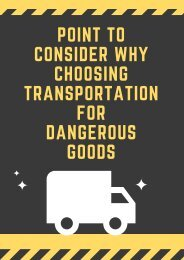 Point To Consider Why Choosing Transportation for Dangerous Goods