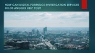 How Can Digital Forensics Investigation Services in Los Angeles Help You