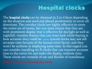 Hospital clocks.