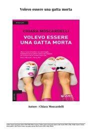 Scarica Volevo essere una gatta morta Libri Gratis (PDF, ePub, Mobi) Di Chiara Moscardelli