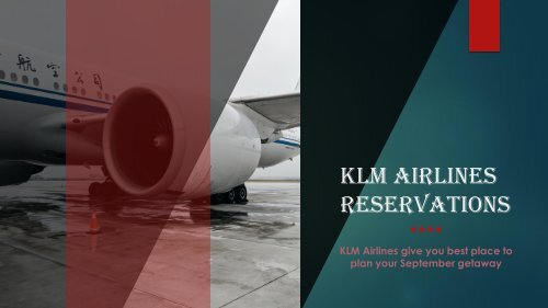 KLM Airlines give you best place to plan your September getaway