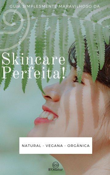 Baixe agora o Guia da Skincare Perfeita! Um presente da B'Onatur pra você.