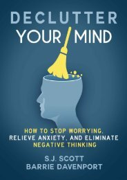 Declutter Your Mind_ How to Stop Worrying, Relieve Anxiety, and Eliminate Negative Thinking ( PDFDrive.com )