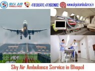 Use Sky Air Ambulance in Bhopal with Extraordinary Medical Care