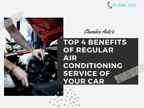 Top 4 Benefits of regular Air conditioning service of your car
