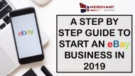 A STEP BY STEP GUIDE TO START AN EBAY BUSINESS IN 2019