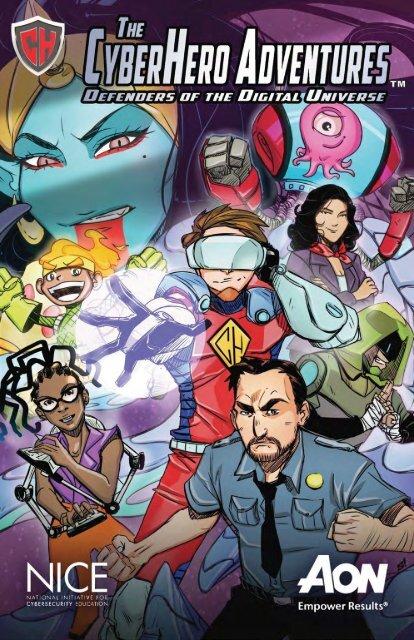 The CyberHero Adventures: Defenders of the Digital Universe!