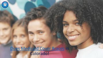 Medicaid Orthodontic Coverage | Orthodontic Experts of Colorado