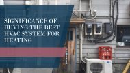 Significance of buying the best HVAC system for heating