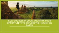 Golf Courses in Bucks Country, Your opportunity to explore the heaven on earth