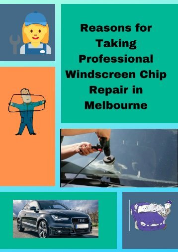 Reasons for Taking Professional Windscreen Chip Repair in Melbourne