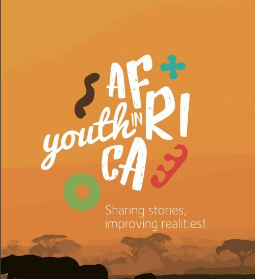 Youth in Africa - Sharing Stories, improving realities!