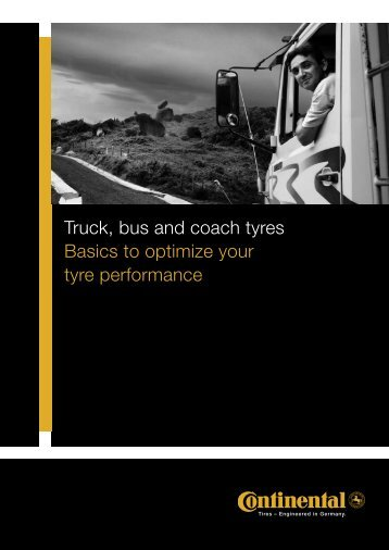 Truck, bus and coach tyres Basics to optimize your tyre performance