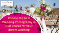 Choose the best Wedding Photography in Gulf Shores for your dream wedding