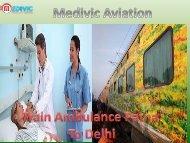 Get Train Ambulance Service in Patna to Delhi and Kolkata by Medivic Aviation