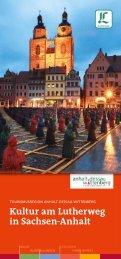 Kultur am Lutherweg in Sachsen-Anhalt - Tourismusregion Wittenberg