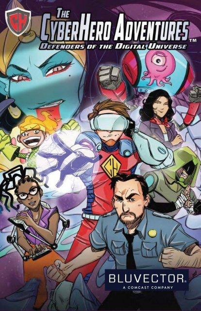The Cyber Hero Adventures: Defenders of the Digital Universe!