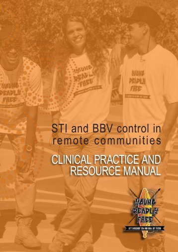 STI and BBV control in remote communities: Clinical practice and resource manual