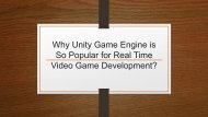 Why Unity Game Engine is so Popular for Real Time Video Game Development?