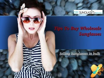 Tips To Buy Wholesale  Sunglasses