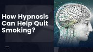 Choose Hypnotherapy to Give Up Smoking