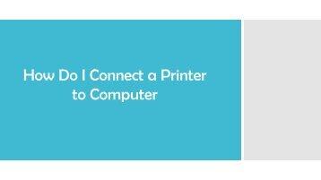 How Do I Connect a Printer To Computer