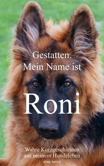 Gestatten. Mein Name ist Roni.