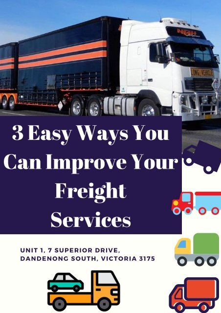 3 Easy Ways You Can Improve Your Freight Services