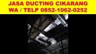 WA/Telp 0852-1062-0252 Jasa Pembuatan dan Pemasangan Ducting ac dan Exhaust hood Area Bekasi, Karawang, Jakarta