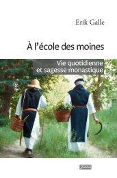 À l'école des moines. Vie quotidienne et sagesse monastique