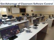 Get Advantage of Classroom Software Control
