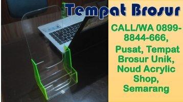 CALL/WA 0899-8844-666, Pusat, Tempat Brosur Unik, Noud Acrylic Shop, Semarang
