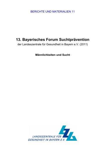 13. Bayerisches Forum Suchtprävention - Landeszentrale für ...