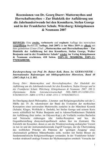 Dr. Georg Doerr -- Rezensionen von: Muttermythos und Herrschaftsmythos -- Zur Dialektik der Aufklärung bei den Kosmikern, Stefan George, Walter Benjamin und in der Frankfurter Schule. 2., erweiterte Auflage (eBook, 410 S.) K&N: Wuerzburg 2019.