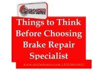 Things to Think Before Choosing Brake Repair Specialist