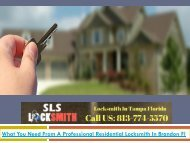 What You Need From A Professional Residential Locksmith In BrandonFl