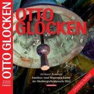 Gerhard Reinhold: OTTO-Glocken. Familien- und Firmengeschichte der Glockengießerdynastie Otto, Hemelingen/Bremen